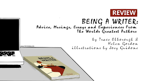 review being a writer advice musings essays and experiences  being a writer is a collection of information and diverse opinions by essayists fiction writers and non fiction writers of different kinds on the subject