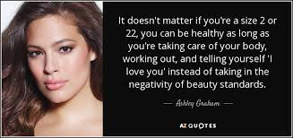 Quotes About Size And Beauty Best Of TOP 24 QUOTES BY ASHLEY GRAHAM Of 24 AZ Quotes