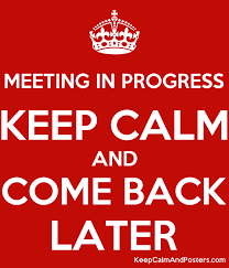 Meeting In Progress Keep Calm And Come Back Later Keep Calm And