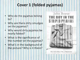 the boy in the striped pyjamas lesson ppt video online  who do the pyjamas belong to why are there dirty smudges on the pyjamas why would dirty pyjamas be neatly folded what is the significance of the number