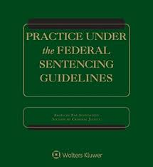 Iowa Sentencing Chart Practice Under The Federal Sentencing Guidelines 6th Ed Wolters Kluwer Legal Regulatory
