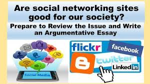 goal to understand where social networking sites came from and are social networking sites good for our society prepare to review the issue and write
