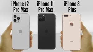 iPhone 12 Pro Max vs iPhone 11 Pro Max vs iPhone 8 Plus - YouTube