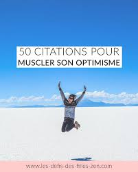 50 Citations Pour Muscler Son Optimisme Les Defis Des Filles Zen