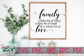 Suitable for apparel, scrapbooks, decals, and many other creative uses. Family Crazy Loud A Whole Lot Of Love Svg 79509 Svgs Design Bundles