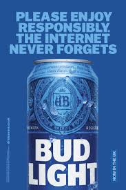 Bud Light Advertising Bud Light Outdoor Advert By Wieden Kennedy Responsibly
