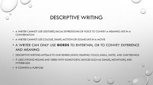 descriptive writing a writer cannot use gestures facial  descriptive writing 2 a