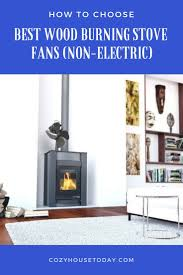 best wood burning stove fans non electric