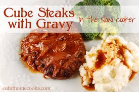 cube steaks and gravy in the slow