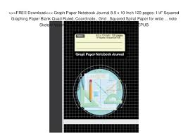 Free Download Graph Paper Notebook Journal 8 5 X 10 Inch 120 Pa