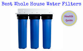 best whole house water filtration system. Best Whole House Water Filters Reviews Of 2018 Filtration System