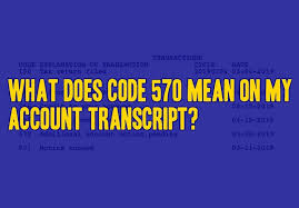 what does code 570 mean on my account