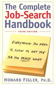 Complete Job Search Handbook Everything You Need To Know To Get The Job You Really Want