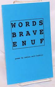 Words Brave Enuf: Budbill, Nadine Wolf: Amazon.com: Books