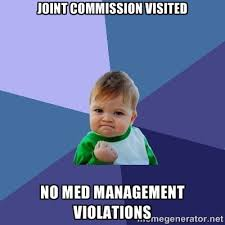 Joint Commission Visited No Med Management Violations - Success ... via Relatably.com