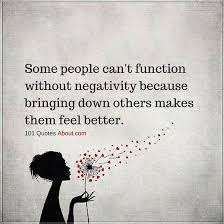 NEGATIVE PEOPLE QUOTES SOME PEOPLE CAN'T FUNCTION WITHOUT NEGATIVITY Classy Negative Energy Quotes