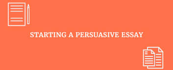 easy steps to more persuasive essays great examples  starting a persuasive essay