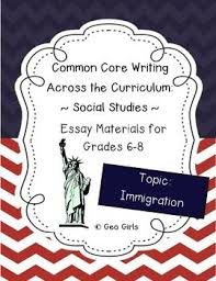 the best immigration essay ideas informative common core writing across the curriculum social studies essay immigration