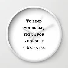 Greek Philosophy Quotes Socrates To Find Yourself Think For Yourself Wall Clock