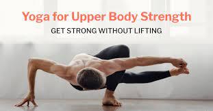yoga for upper body strength get
