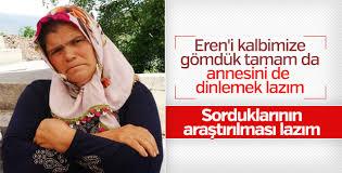 Eren'in annesi konuştu: Niye beni değil de oğlumu götürdüler
