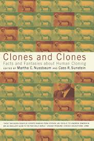 com clones and clones facts and fantasies about human com clones and clones facts and fantasies about human cloning 9780393320015 martha c nussbaum cass r sunstein books