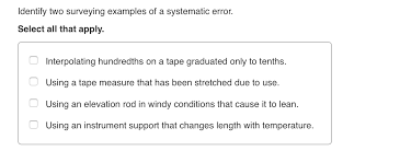 Surveying Taping Solved Identify Two Surveying Examples Of A Systematic Er