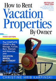 properties for rent by owner how to rent vacation properties by owner third edition the complete