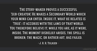Quotes Maker Extraordinary The Storymaker Proves A Successful 'subcreator' He Makes A