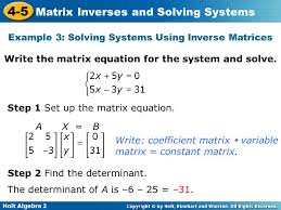 holt algebra 2 4 5 matrix inverses and solving systems example 3 solving systems