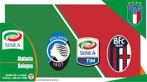 Prediksi Pertandingan Atalanta vs Bologna - 26 April 2021