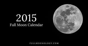 Full Moon Calendar 2015 Fullmoonology