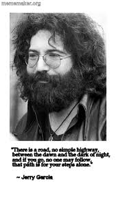 Jerry Garcia Quotes Classy Jerry Garcia Robert Hunter MotivationQuotes Pinterest