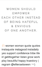 Confidence Is What Makes A Girl Beautiful Quotes Best Of WOMEN SHOULD EMPOWER EACH OTHER INSTEAD OF BEING HATE FUL ENVIO US