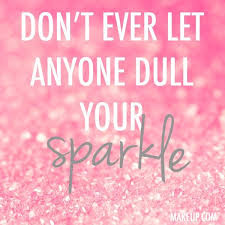 BEAUTY NEWS Everything That GLITTERS Pinterest Sparkle Amazing Sparkle Quotes