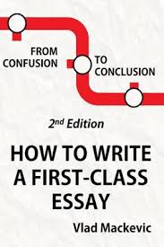 from confusion to conclusion how to write a first class essay by  from confusion to conclusion how to write a first class essay paperback