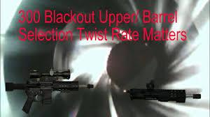 Rifle Barrel Twist Rate Chart 300 Blackout Barrel Selection Twist Rate Matters