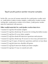 Top 8 youth justice worker resume samples In this file, you can ref resume  materials ...
