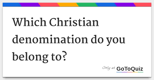 Chart Of Different Christian Denominations Which Christian Denomination Do You Belong To