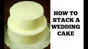How To Make A Wedding Cake Stacking A 2 Tier Wedding Cake Part 1