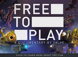 free to play documentary coming soon dota 2