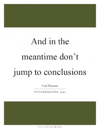 Jumping To Conclusions Quotes Alluring Top 40 Jumping To Conclusions Impressive Jumping To Conclusions Quotes