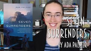 Seven Surrenders by Ada Palmer | Review #booktubesff - YouTube