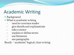 academic essays report writing ppt  academic writing background what is academic writing