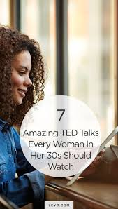 7 amazing ted talks every woman in her 30s should watch