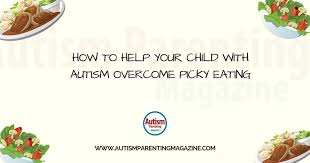 child with autism overcome picky eating