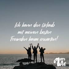 Urlaub Mit Freunden Spr He Spruchwebsite
