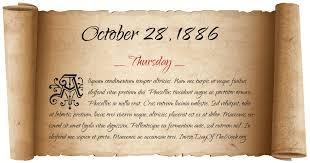 Image result for October 28, 1886,