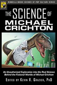 smart pop books the science of michael crichton the science of michael crichton