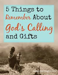 5 things to remember about s calling and gifts 1